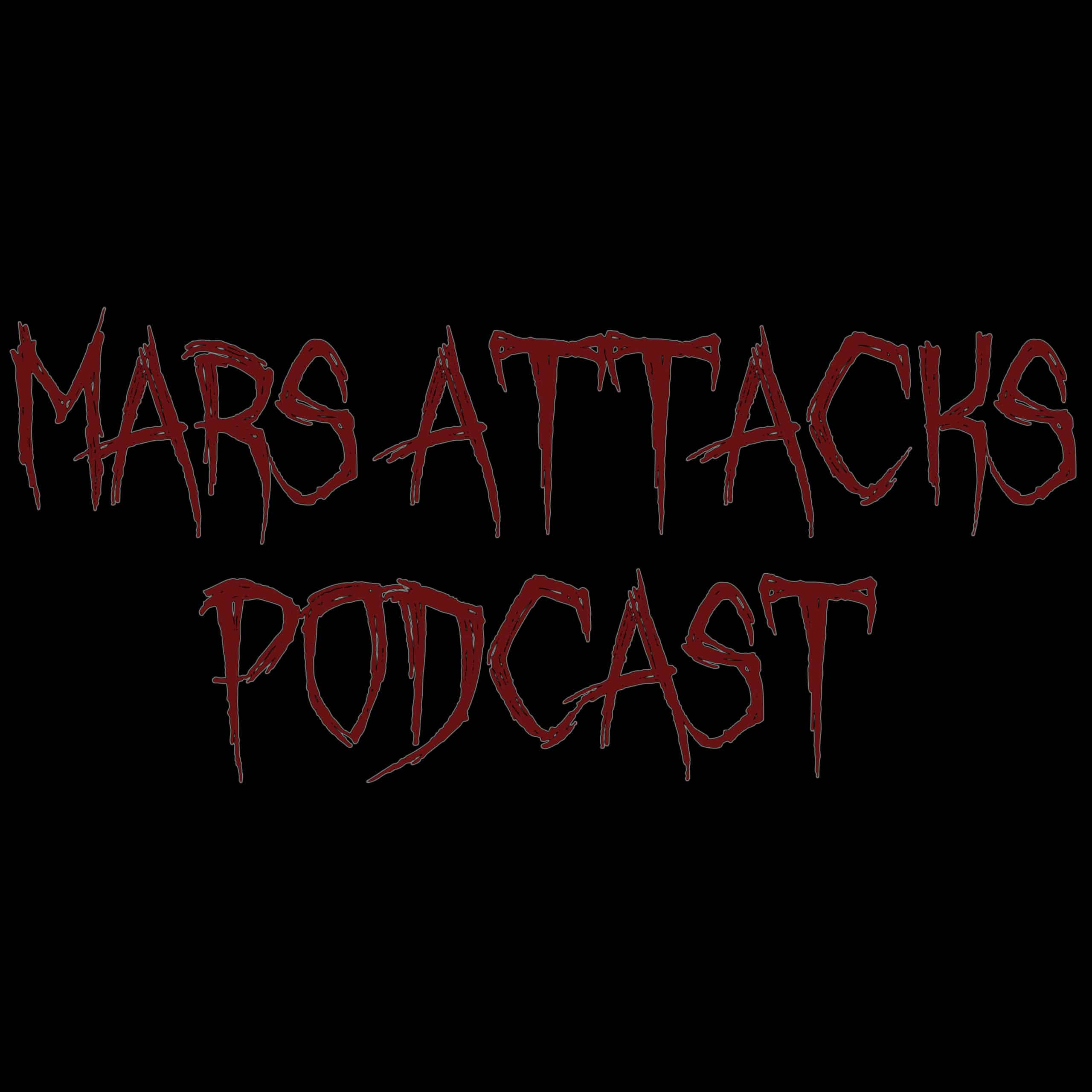 Mars Attacks Podcast