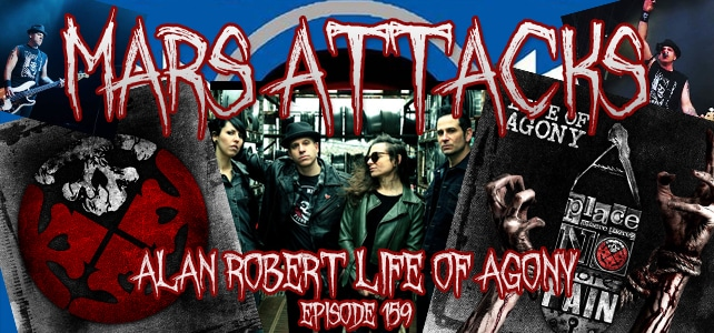 Podcast Episode 159 – Alan Robert Of Life Of Agony