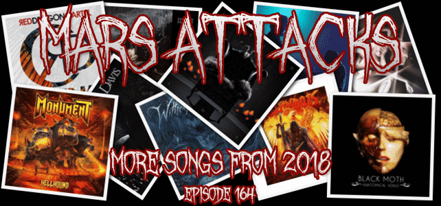 Mars Attacks Podcast – Episode 164 – Songs From 2018 Part 2