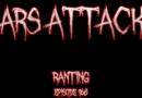 Mars Attacks Podcast – Episode 168 – Ranting