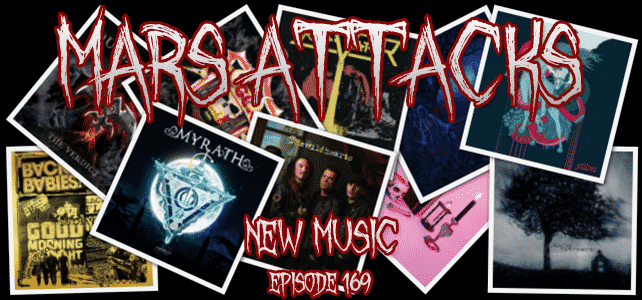 Mars Attacks Podcast – Episode 169 – New Music