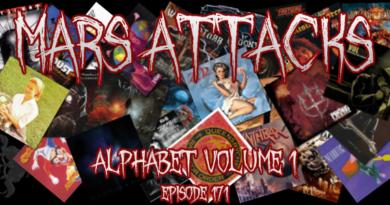 Mars Attacks Podcast – Episode 171 – Alphabet Volume 1