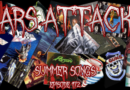 Mars Attacks Podcast – Episode 172 – Summertime Songs
