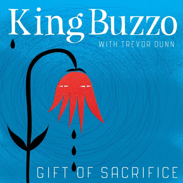 King Buzzo Gift Of Sacrifice