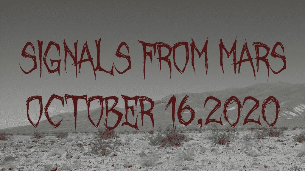 Signals From Mars October 16 2020