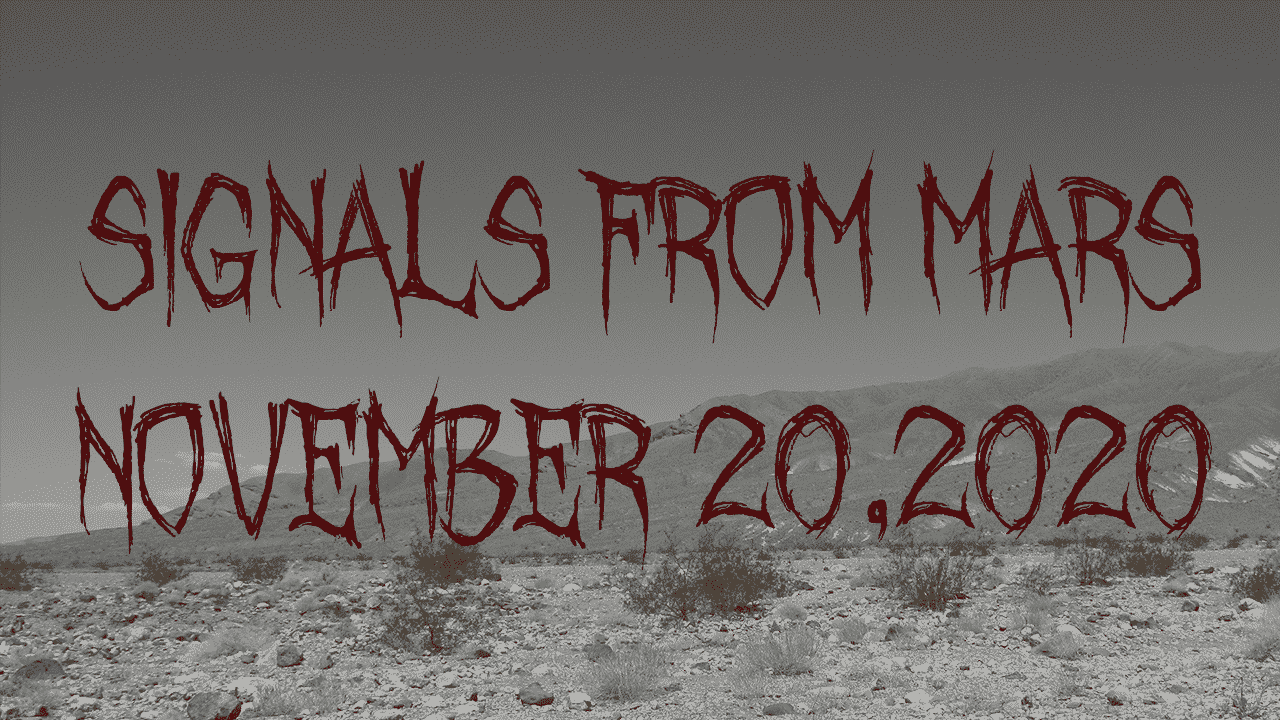 Signals From Mars November 20, 2020