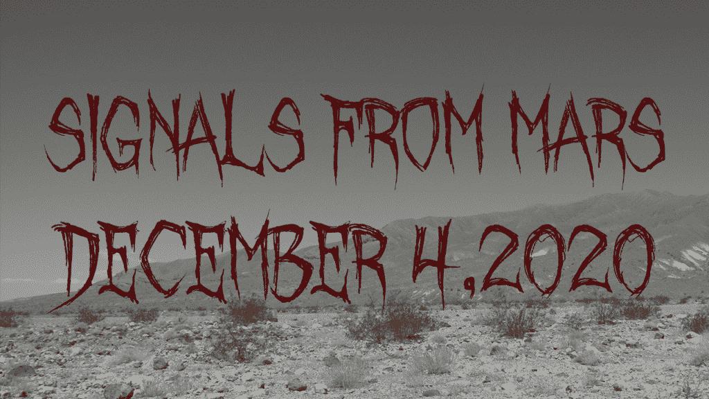 Signals From Mars December 4, 2020