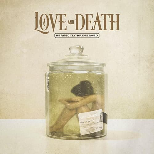 Love And Death Perfectly Preserved
