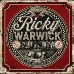 Ricky Warwick When Life Was Hard And Fast