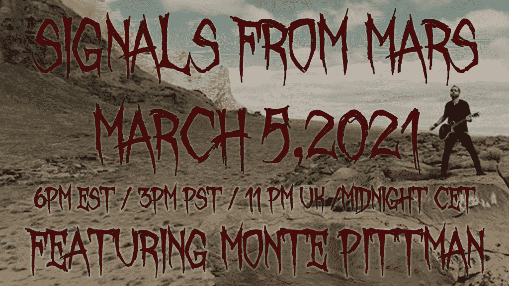 Signals From Mars March 5th 2021 Monte Pittman