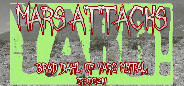 Yarg Metal Mars Attacks Podcast Signals From Mars April 23rd, 2021