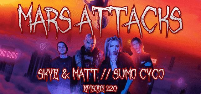 Sumo Cyco Mars Attacks Podcast