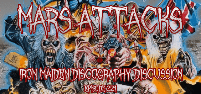 Mars Attacks Podcast Iron Maiden Discography
