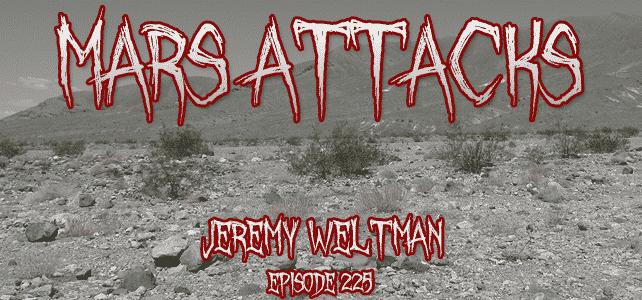 Jeremy Weltman Mars Attacks Podcast
